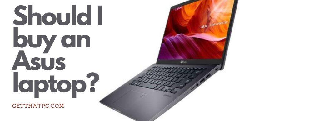 Should I buy Asus Laptop Image